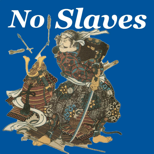 Ep18: That None Would Be Slaves