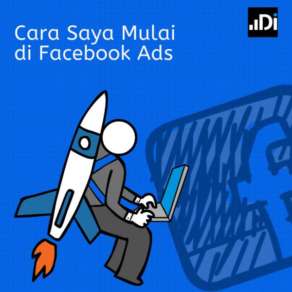 Cara Saya Mulai Bermain di Facebook Ads - Podcast.co