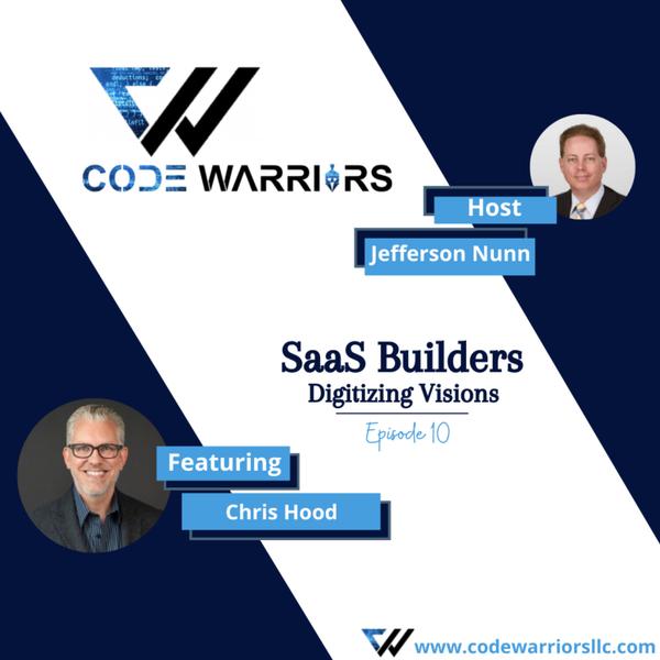 Code Warriors- SaaS builders |Episode 10 |Jefferson Nunn| Chris Hood| Podcast about Startup Business artwork