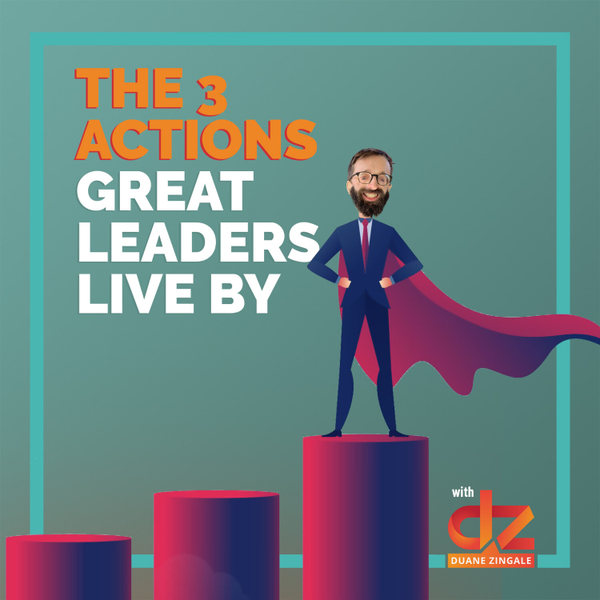 MYMS 77: The 3 actions great leaders live by artwork