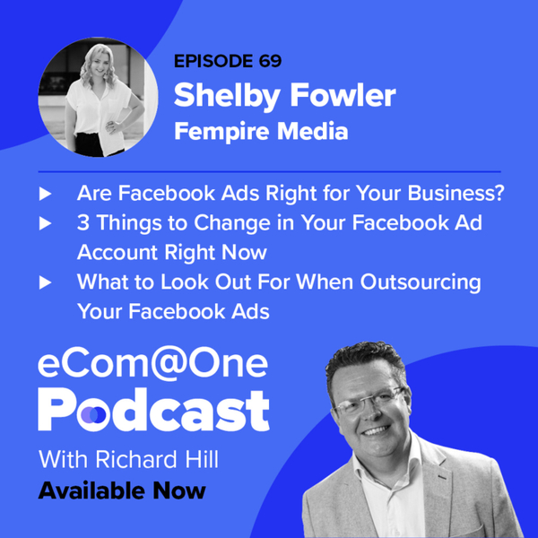 E69: Shelby Fowler - How to Scale Your Business With Facebook Ads artwork