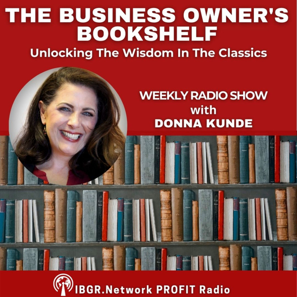 The Business Owner's Bookshelf - Unlocking the Wisdom in the Classics with Donna Kunde artwork