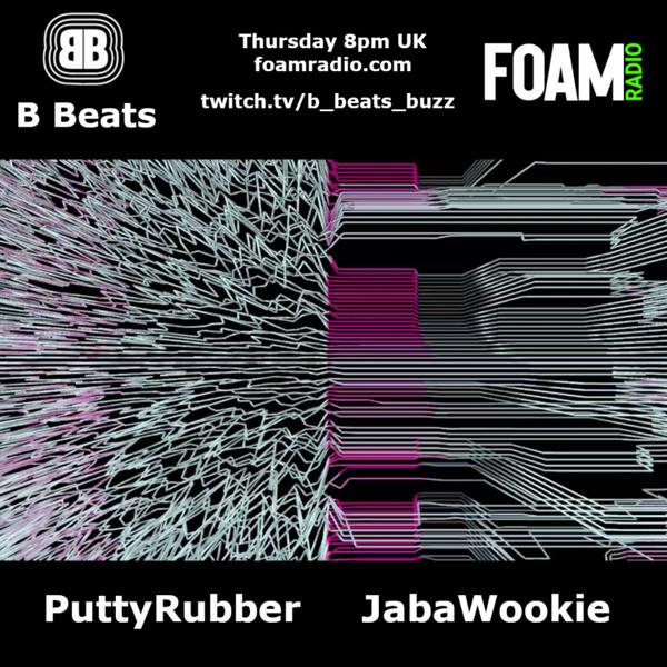 B Beats FOAM PuttyRubber with guest Jabawookie , techno, acid, breaks, electronica, pop artwork