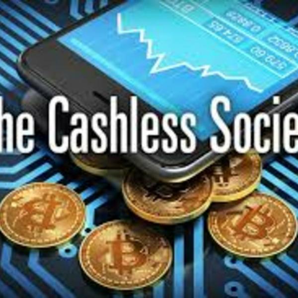 Cashless Society? (1-30-19)