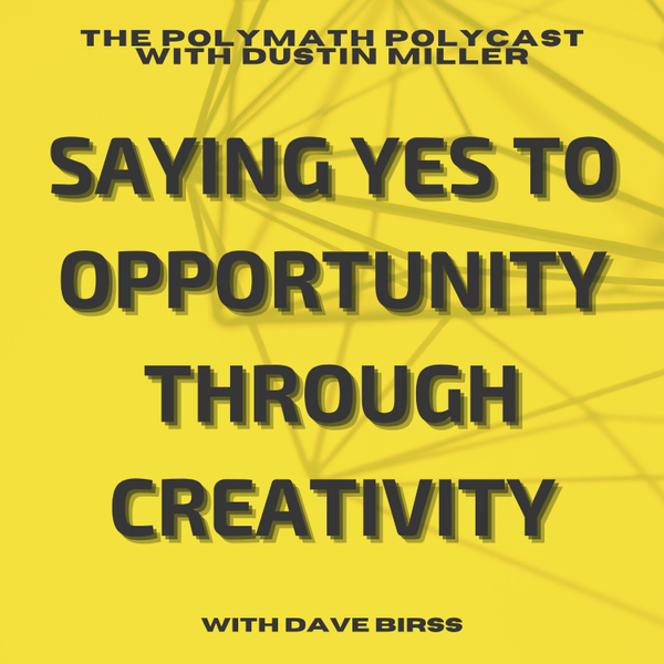 Saying YES to Opportunity through Creativity with Dave Birss [The Polymath PolyCast] artwork
