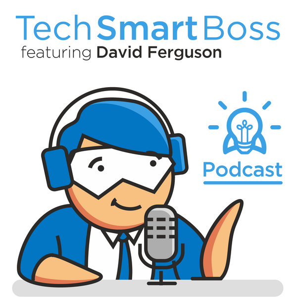 Episode 135: How To Reuse Your Existing Content To Drive Sales (The Tech Smart Boss Way) artwork