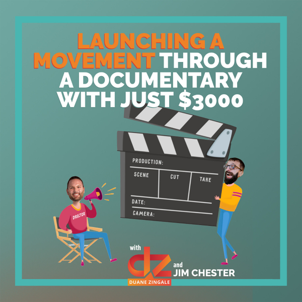 MYMS 72: Launching a movement through a documentary with just $3000 with Jim Chester artwork