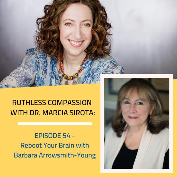 54: Barbara Arrowsmith-Young - Reboot Your Brain