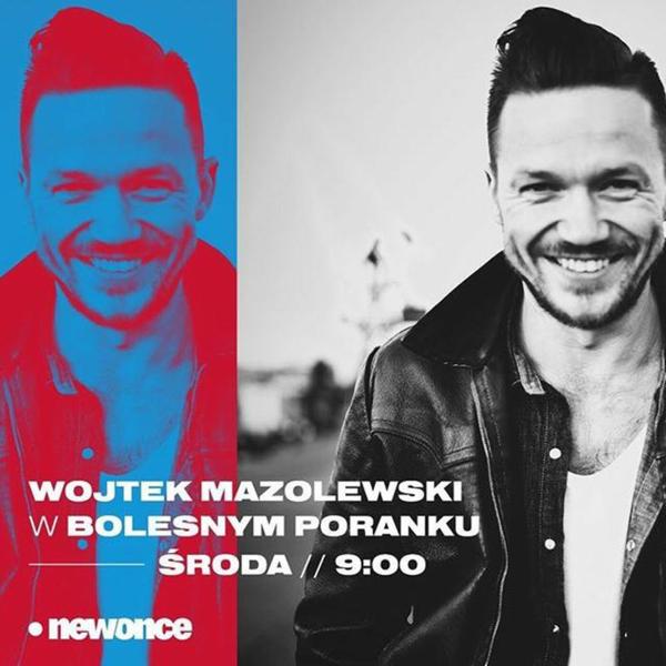 Bolesne Poranki w newonce.radio gość Wojciech Mazolewski 03.10.2018