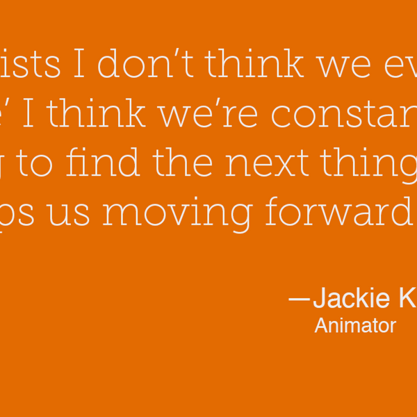 30 – Learn from reference. Learn from others. Learn from teaching. – Jackie Koehler - Animator