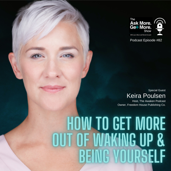 Ep.82 Keira Poulsen - How to Get More Out of Waking Up and Being Yourself artwork