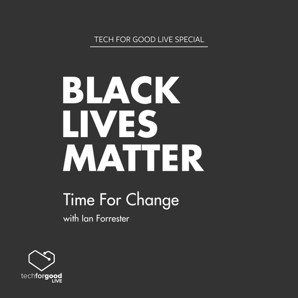 Black Lives Matter Special - Time For Change with Ian Forrester artwork