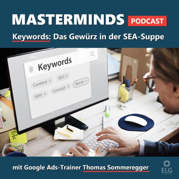#24 mit Google Ads Trainer Thomas Sommeregger: Rolle von Keywords in der Suchmaschinenwerbung artwork