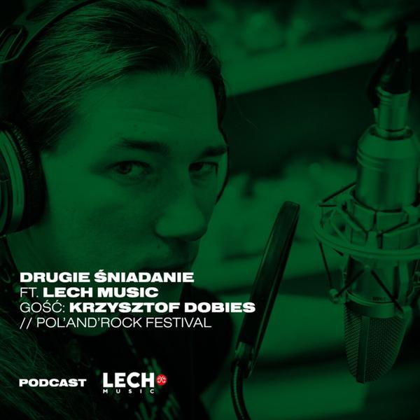 DRUGIE ŚNIADANIE powered by LECH MUSIC ft. Tycjana gość Krzysztof Dobies // Pol'and'Rock Festival