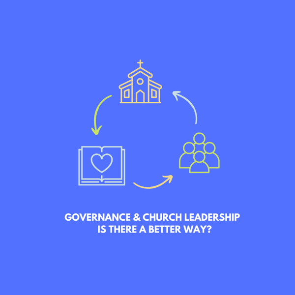 Governance & Church Leadership – Is There A Better Way? artwork