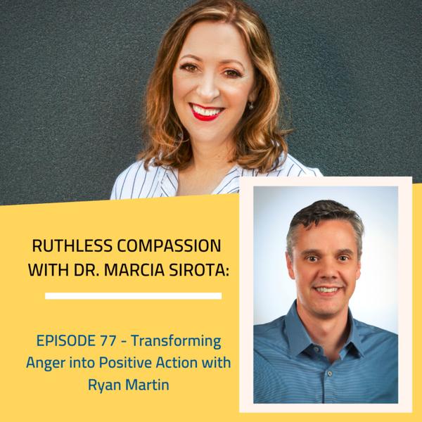 77 - Ryan Martin: Transforming Anger into Positive Action artwork