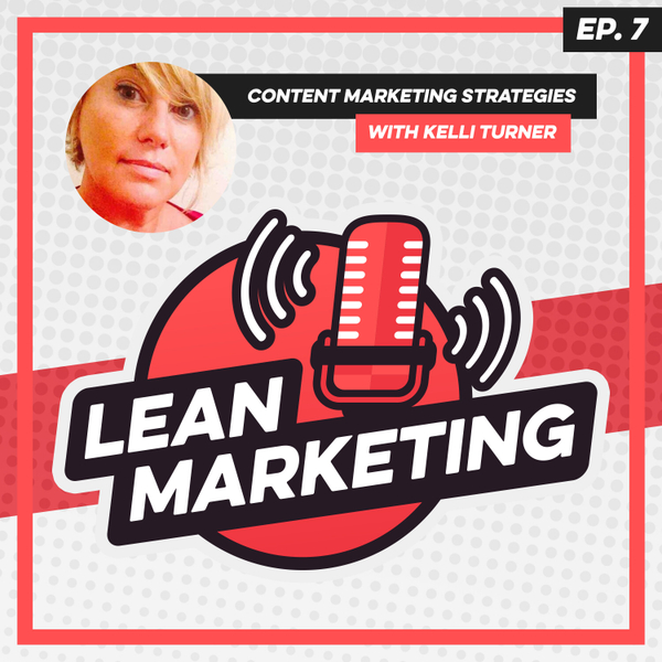 Content Marketing Strategies with Kelli Turner