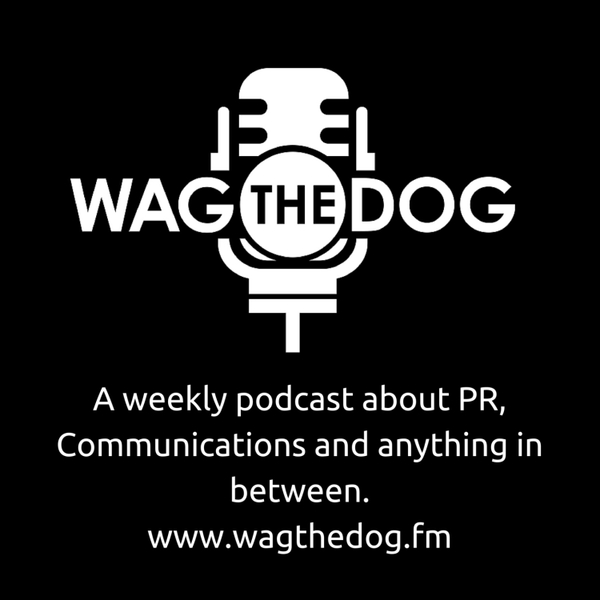 Wag The Dog - A Public Relations Talks Podcast artwork