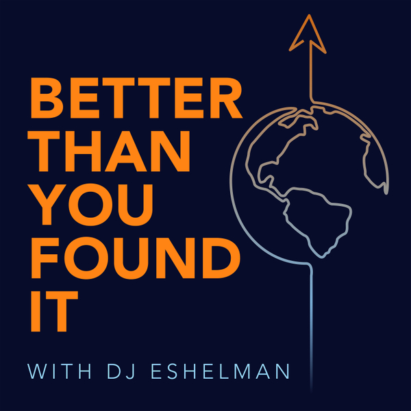 The Better Than You Found It Podcast artwork