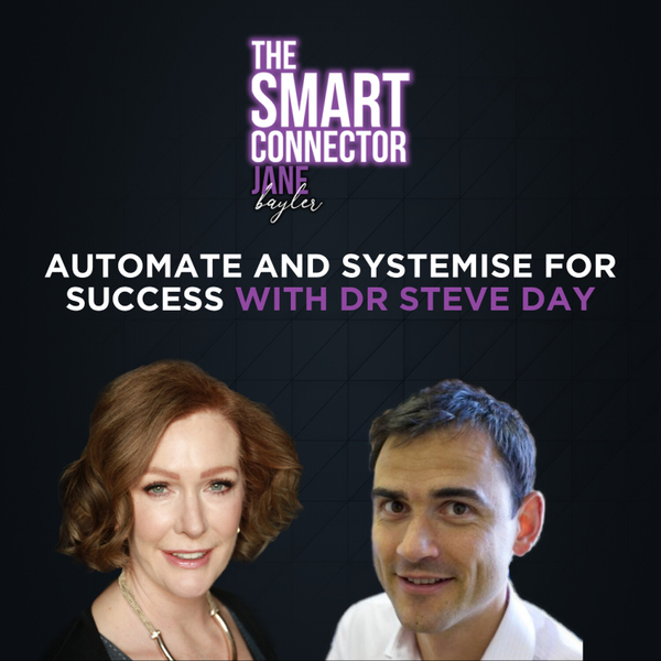 Automate And Systemise For Success - With Dr Steve Day artwork
