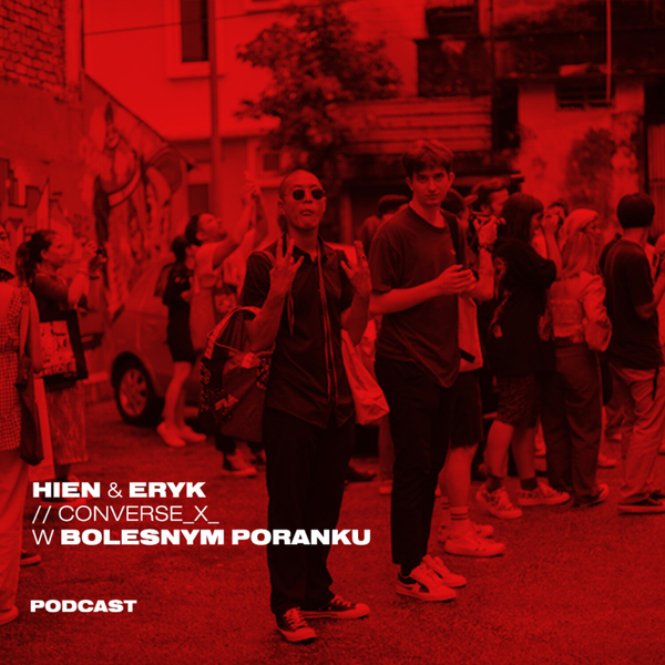 Bolesne Poranki w newonce.radio gość Hien & Eryk / / CONVERSE_X_ 29.08.2019
