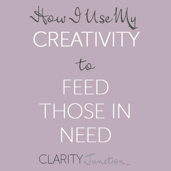 0047 - How I Use My Creativity to Feed Those In Need