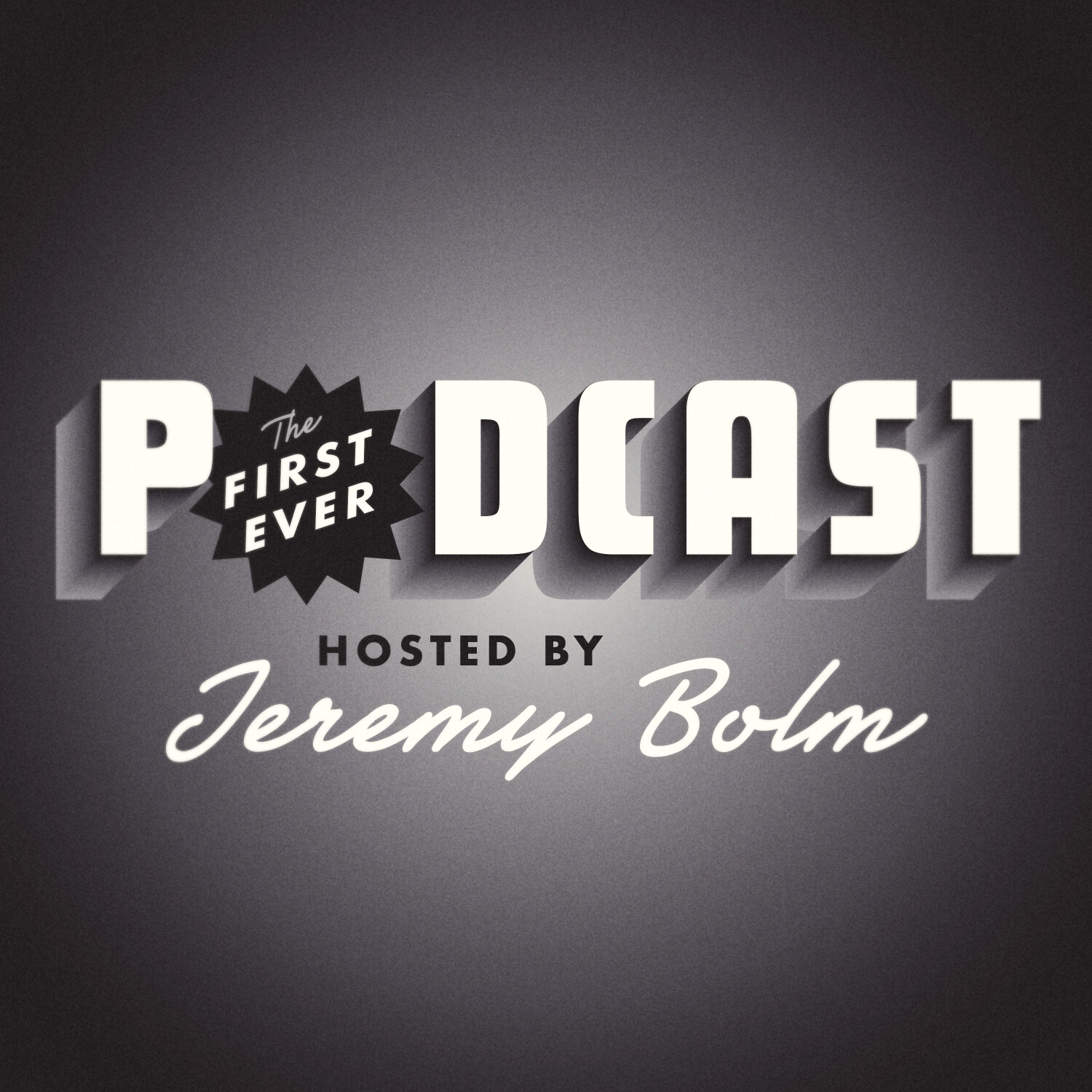 The First Ever Podcast