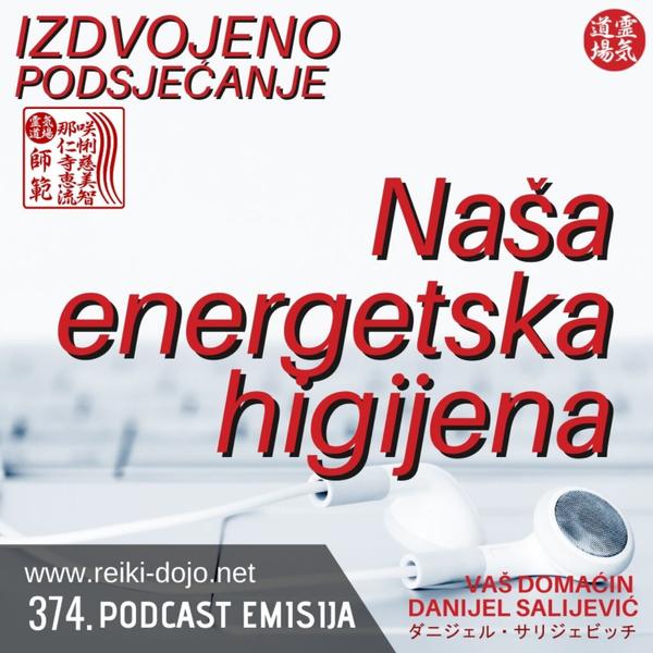 Naša energetska higijena - ep374 artwork