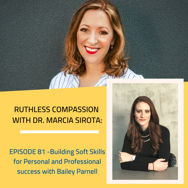 81 - Bailey Parnell: Building Soft Skills for Personal and Professional Success  artwork