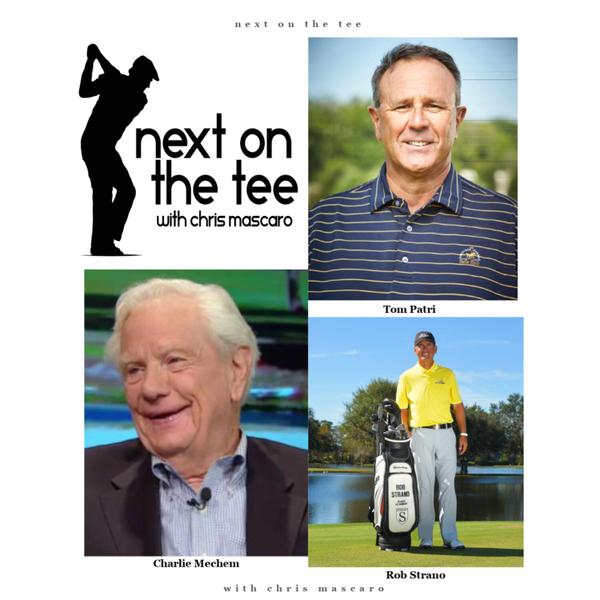 Instructors Tom Patri & Rob Strano, Plus Former LPGA Commissioner Charlie Mechem Join Me...