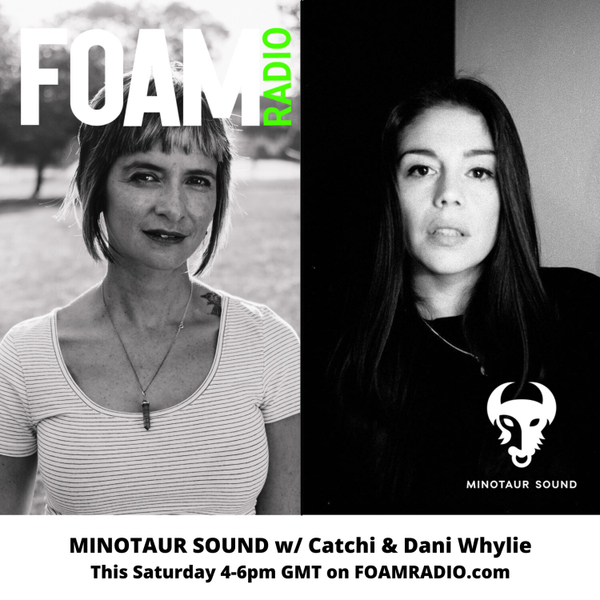 Minotaur Sound with Catchi and Dani Whylie - Ep 39 artwork