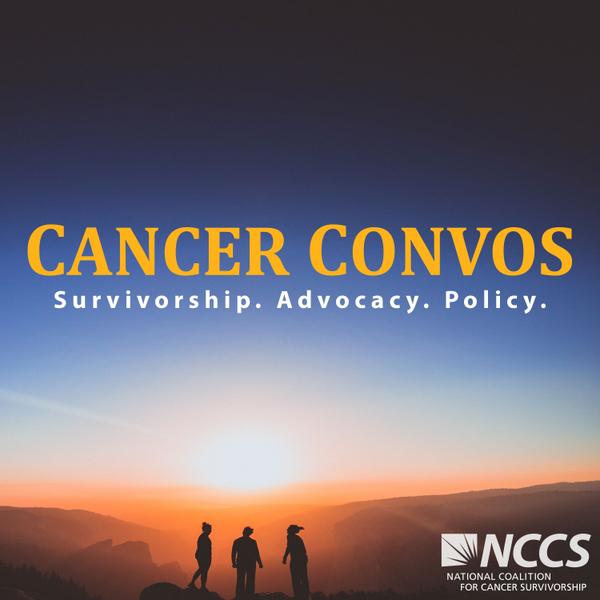 Cancer Convos: Survivorship. Advocacy. Policy artwork