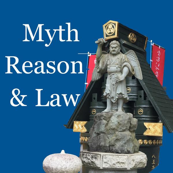 Ep14: Myth, Reason, and Law