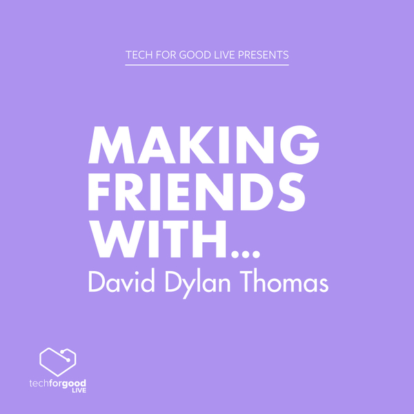 Making Friends With... David Dylan Thomas