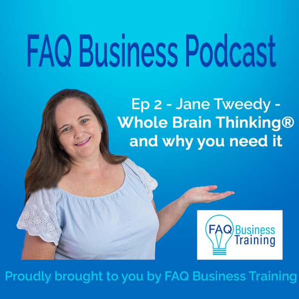 Ep002 Jane Tweedy - Whole Brain Thinking® and why you need it artwork