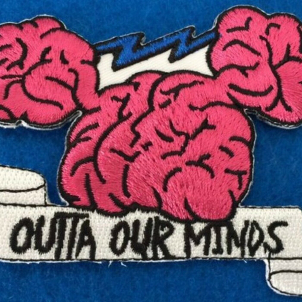 """""""Outta Our Minds"""" (5-22-19)"""