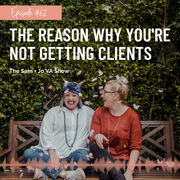 #62 The Reason Why You're Not Getting Clients artwork