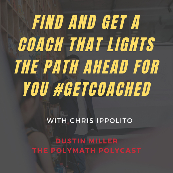 FIND and GET a Coach that Lights the Path Ahead for You #GetCoached [The Polymath PolyCast] artwork
