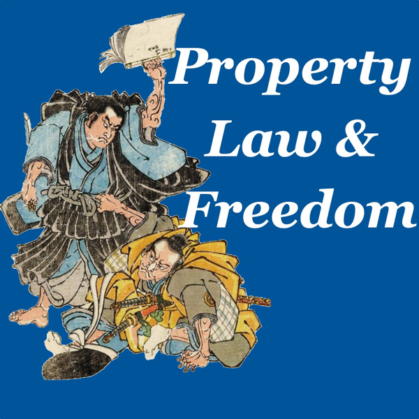 Ep11: Property, Law & Freedom