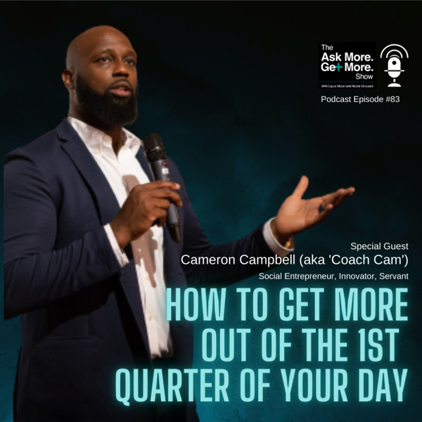 Ep.83 Cameron Campbell - How to Win the 1st Quarter of Your Day artwork