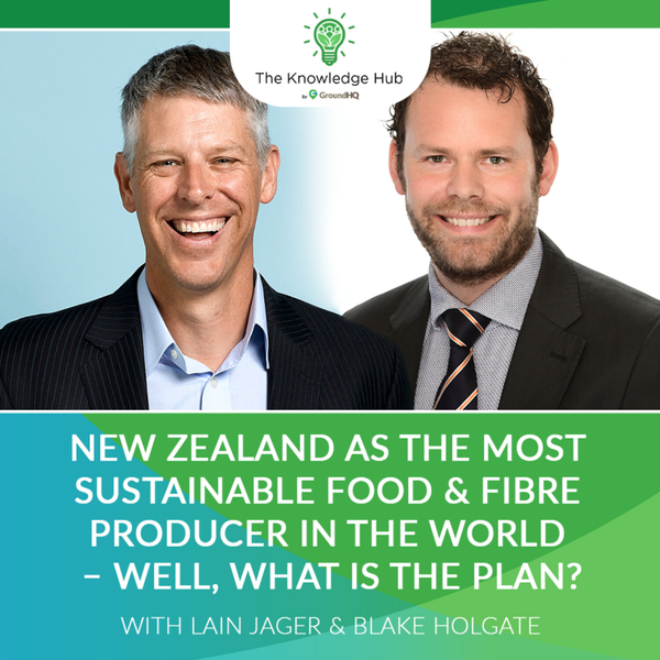 New Zealand as the most sustainable food & fibre producer in the world – Well, what is the Plan? artwork