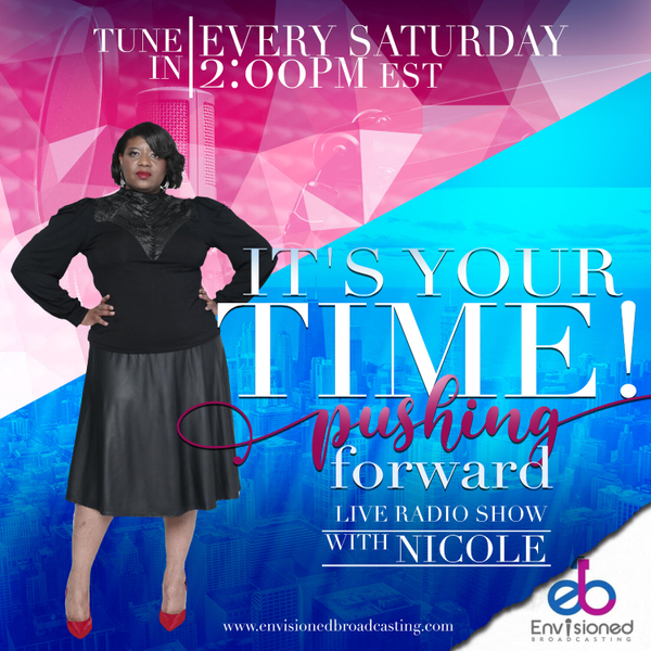 It's Your Time! Pushing Forward with Nicole  artwork