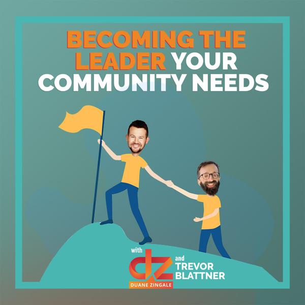 MYMS 75: Becoming the Leader Your Community Needs With Trevor Blattner artwork