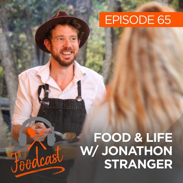 Ep 65: Food & Life w/ Jonathon Stranger artwork