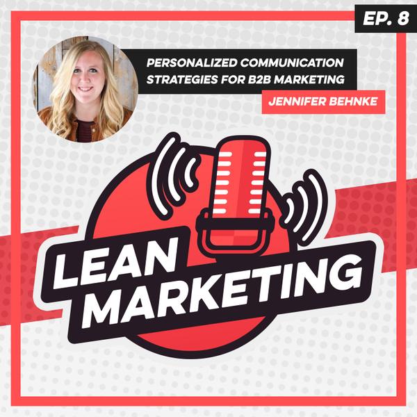 Personalized Communication Strategies for B2B Marketing with Jennifer Behnke