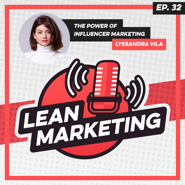 The Power of Influencer Marketing with Lyssandra Vila artwork