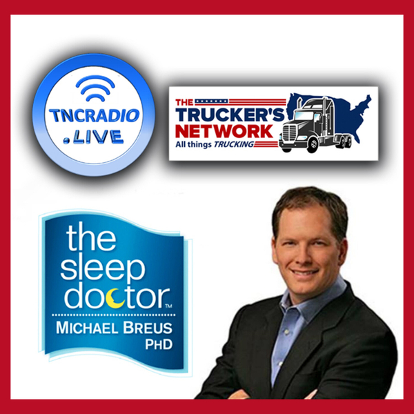 Truckers Network Radio Show - Dr Michael Breus - The Sleep Doctor artwork