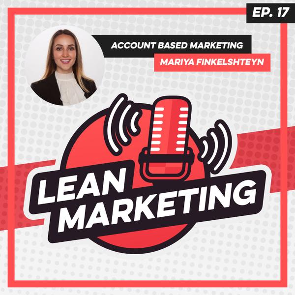 Account Based Marketing with Mariya Finkelshteyn