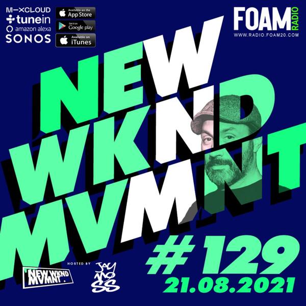 NEWWKNDMVMNT Show 129 Hosted by JAY MOSS artwork