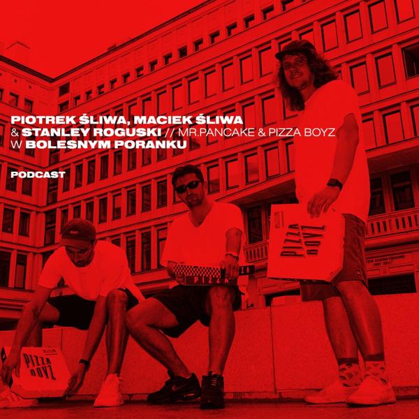 Bolesne Poranki ft. Piotrek Śliwa, Maciek Śliwa & Stanley Roguski // MR.PANCAKE & PIZZA BOYZ 10.06.2019